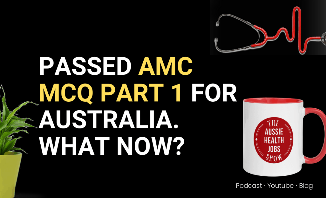 What to do after passing AMC MCQ part 1 exam?